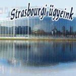 Strasbourgi ügyeinkről